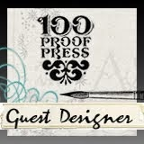 guest designer 100 Proof Press