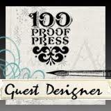 guest designer 100 Proof Press
