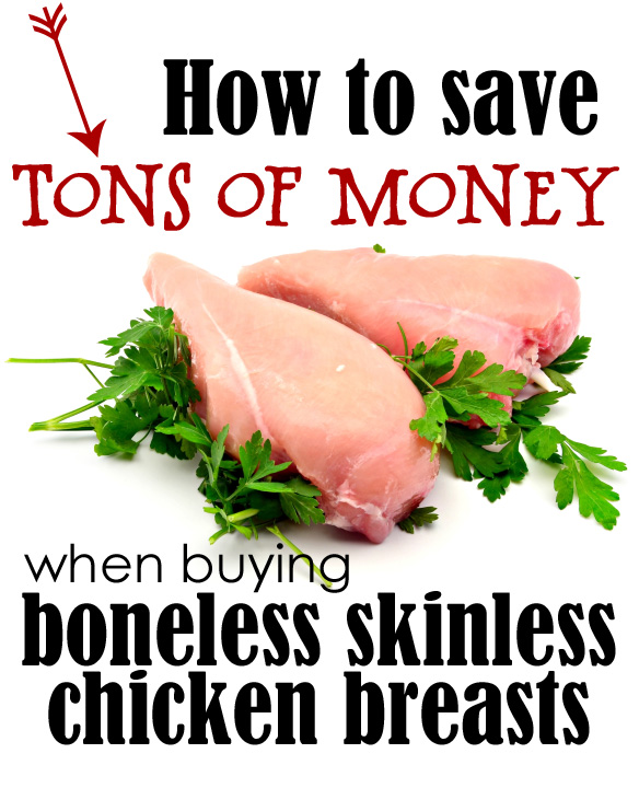 save money buying chicken boneless skinless chicken breasts