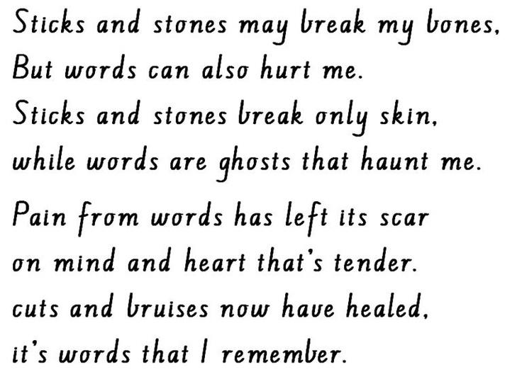 sticks and stones may break my bones more than sayings