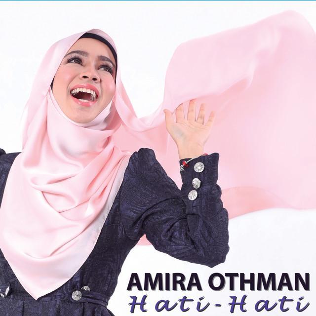 Amira Othman Hati Hati
