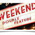 weekend double feature