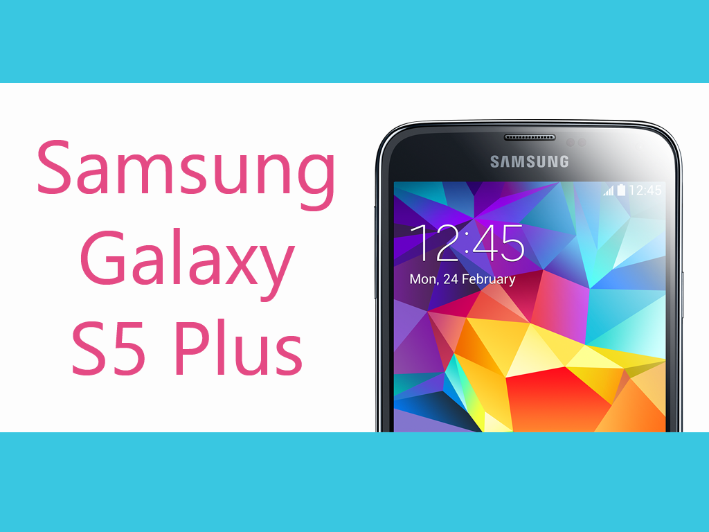 Samsung Galaxy S5 Plus Appears on The Company's Website