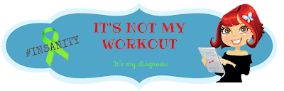 It's Not My Workout, It's My Diagnosis