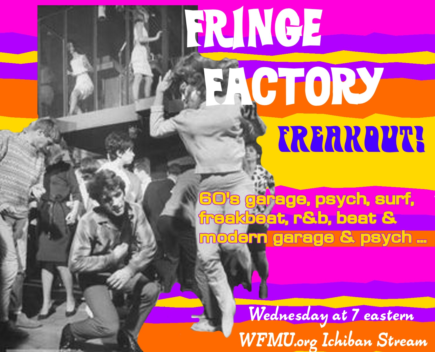 FRINGE FACTORY FREAK OUT!