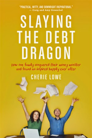 Slaying the Debt Dragon: How one family conquered their money monster and found an inspired happily ever after | Cherie Lowe | Queen of Free | paying off bills | reduce debt | new years resolutions