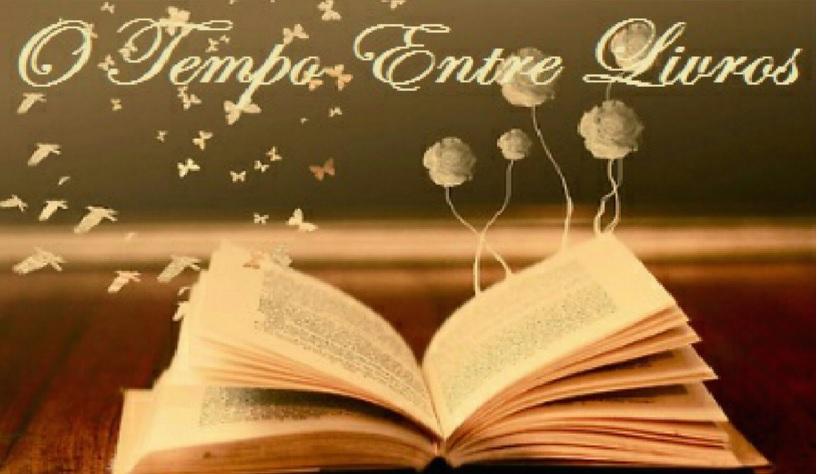 O Tempo Entre Livros