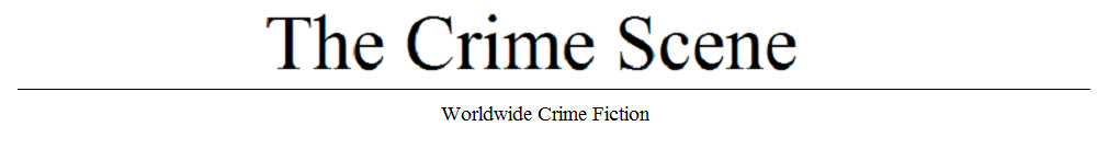 The Crime Scene | Worldwide Crime Fiction