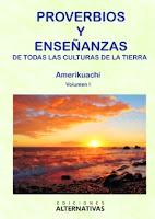 Proverbios y enseñanzas de todas las culturas de la tierra amerikuachi