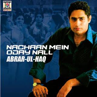 Abrar Ul Haq – Nachan Main Oday Naal