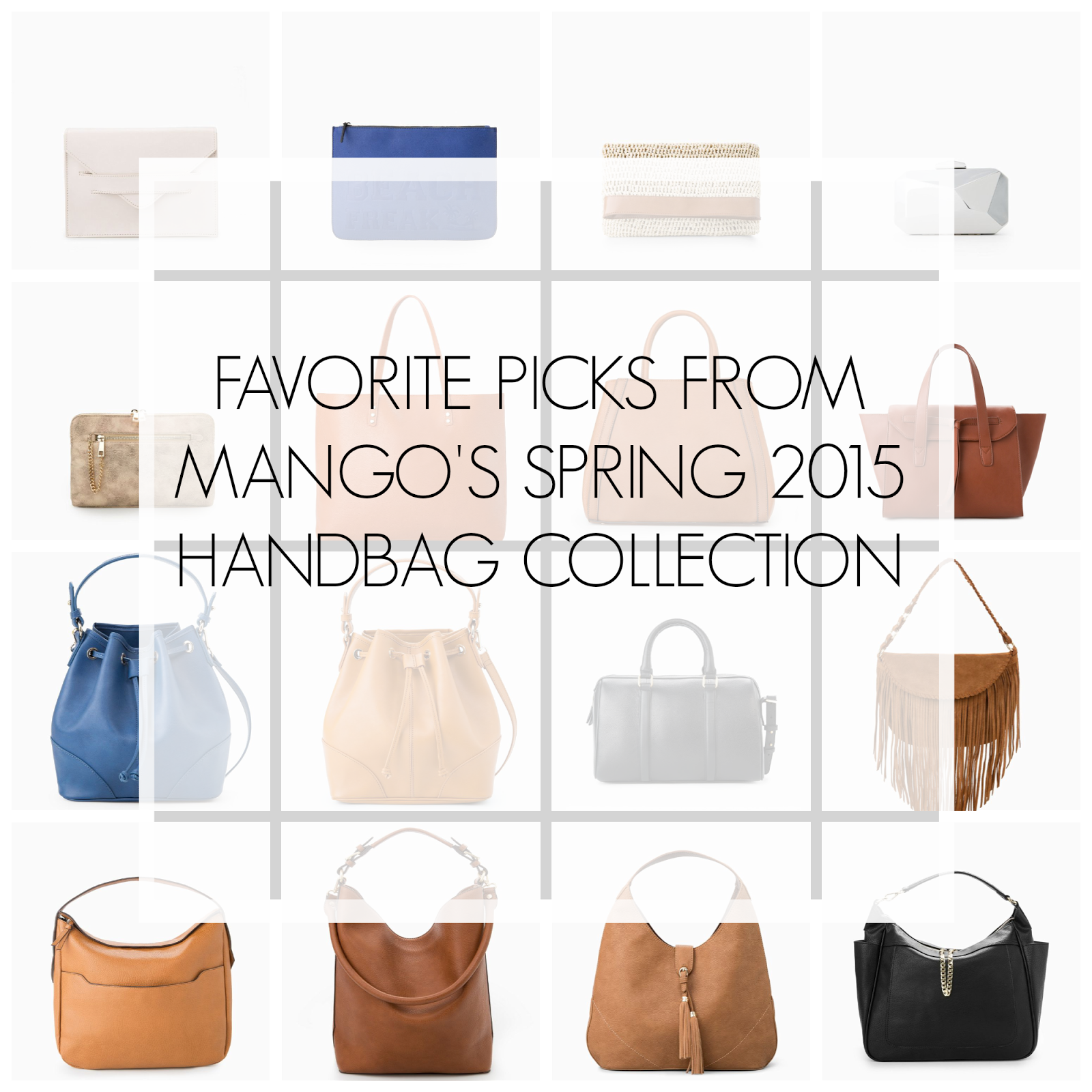Ioanna's Notebook - Favorite Picks from Mango's Spring 2015 Handbag Collection