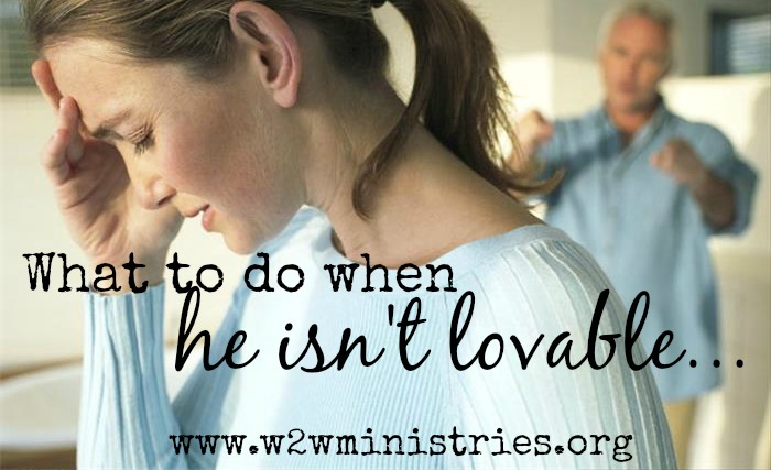 What to do when your #husband isn't #lovable. #wife #marriage