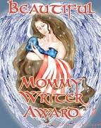 I've been awarded the Beautiful Mommy Writer Award!