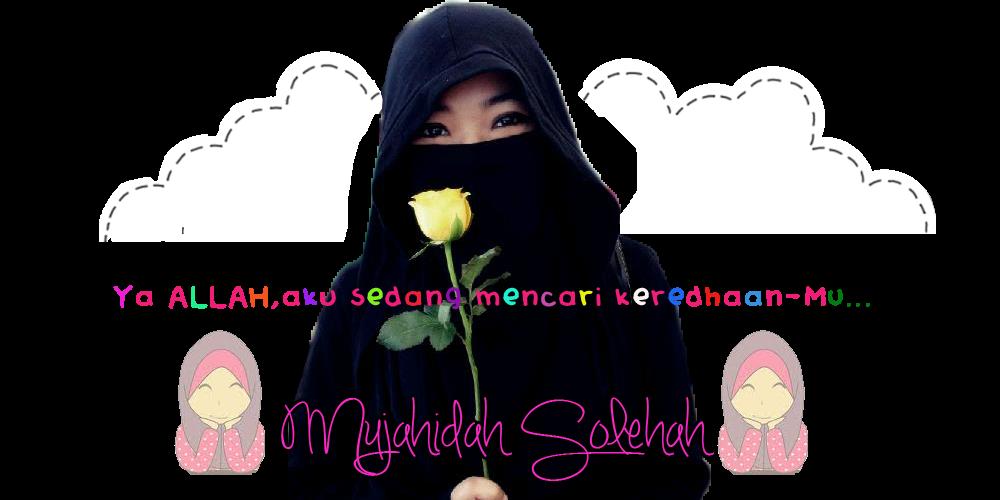 ♥ MUJAHIDAH MUSLIMAH ♥