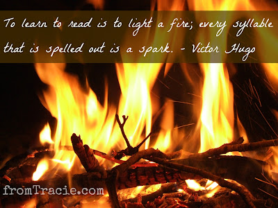 To learn to read is to light a fire every syllable that is spelled out is a spark Victor Hugo
