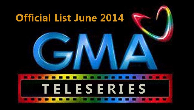 GMA Teleseries Official List  June 2014