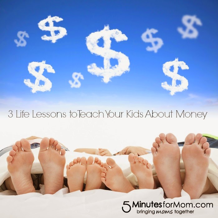 http://www.5minutesformom.com/89737/3-life-lessons-for-kids-about-money/