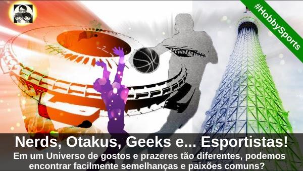 www.pockethobby.com - #HobbySports 1 - Nerds, Otakus, Geeks e... Esportistas!
