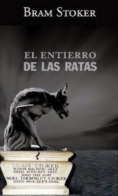 http://encontretuslibros.blogspot.com/2012/07/el-entierro-de-las-ratas-de-bram-stoker.html