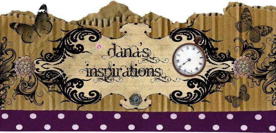 Dana's Inspirations