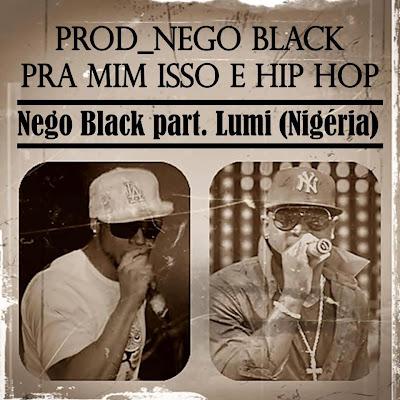 Nego black promete single antes de Novembro nas ruas com o artista Lumi [Nigéria]