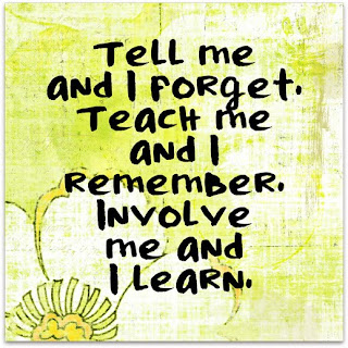 tell me and i forget teach me and i remember involve me and i learn