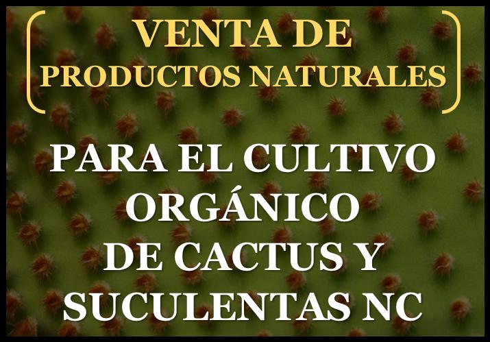 TIENDA DE PRODUCTOS NATURALES PARA TUS CACTUS Y SUCULENTAS