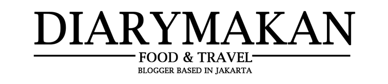 DIARYMAKAN - Indonesian Food and Travel Blogger Based in Jakarta