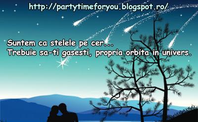 Suntem ca stelele pe cer...Trebuie sa-ti gasesti, propria orbita in univers.