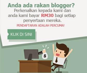 Dapatkan RM30 dari setiap rakan blogger yang anda perkenalkan