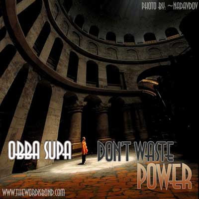 download : obba supa don t waste power word is bond on bandcamp