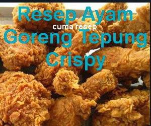 Resep Ayam Goreng Tepung Crispy Renyah dan Gurih