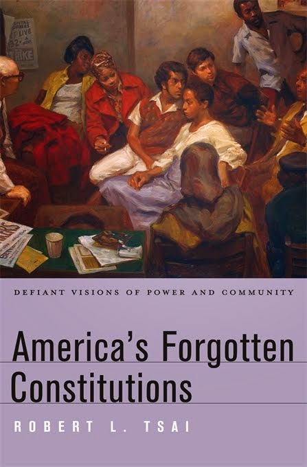 America's Forgotten Constitutions: Defiant Visions of Law (Harvard, 2014)