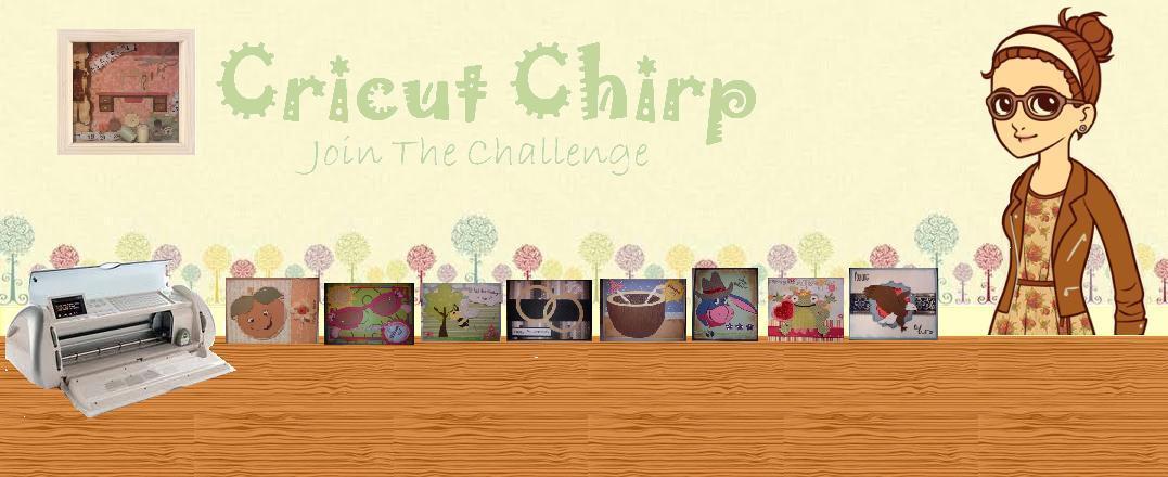 Cricut Chirp