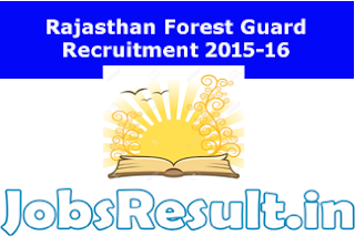 Rajasthan Forest Guard Recruitment 2015-16