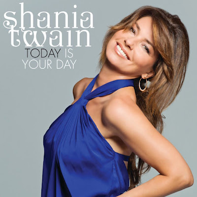 Shania Twain - Today (Is Your Day) Lyrics