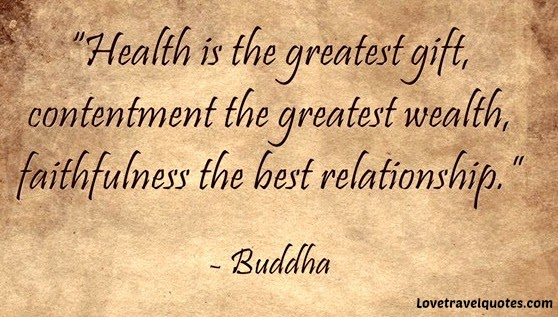 health is the greatest gift contentment the greatest wealth