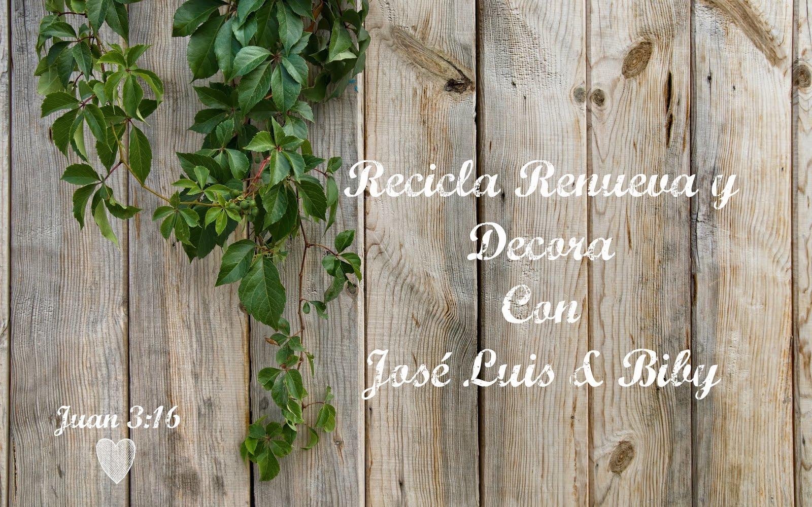 Recicla, Renueva y Decora Con José Luis y Biby