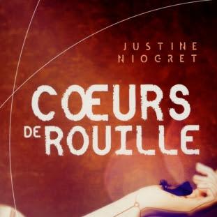 Coeurs de rouille de Justine Niogret