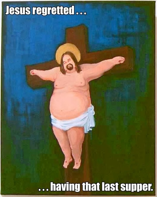 Funny Joke Meme Picture - Jesus on the cross regretted having that last supper