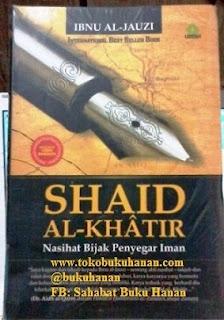 Buku : Shaid Al-Khatir, Nasihat Bijak Penyegar Iman – Ibnu Al-Jauzi