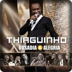 Baixar - Thiaguinho - CD Ousadia & Alegria