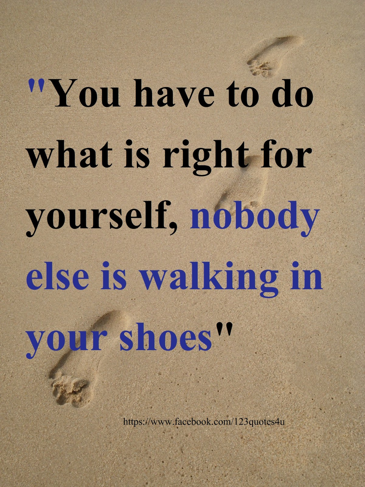 Quotes about life: You have to do what is right for ...