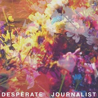 Desperate Journalist - Desperate Journalist