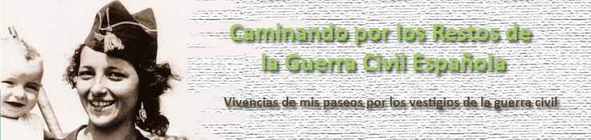 Caminando por los restos de la Guerra Civil Española
