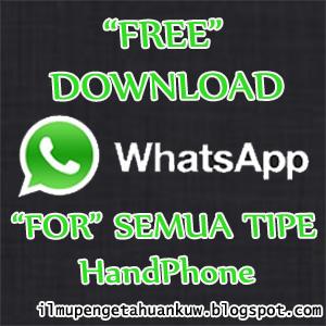 Free Download WhatsApp Messenger Untuk Semua Tipe HandPhone