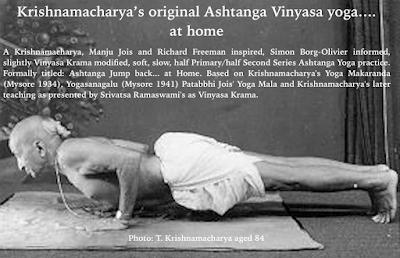 Krishnamacharya's Original Ashtanga Vinyasa Krama Yoga and beyond....... at Home