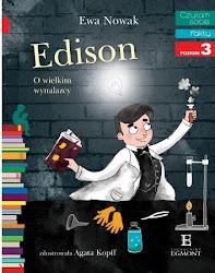 """""""Edison. O wielkim wynalazcy""""  Autor: Ewa Nowak"""