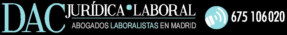 DAC JURIDICA - 675 106 020 - CONSULTA GRATIS - Abogados Laboralistas en Madrid