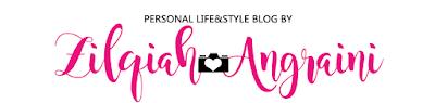 Daily LifeStyle Blog by Zilqiah Angraini